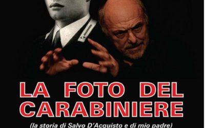 La foto del carabiniere (la storia di Salvo D'Acquisto e di mio padre) Scritto, diretto e interpretato da Claudio Boccaccini