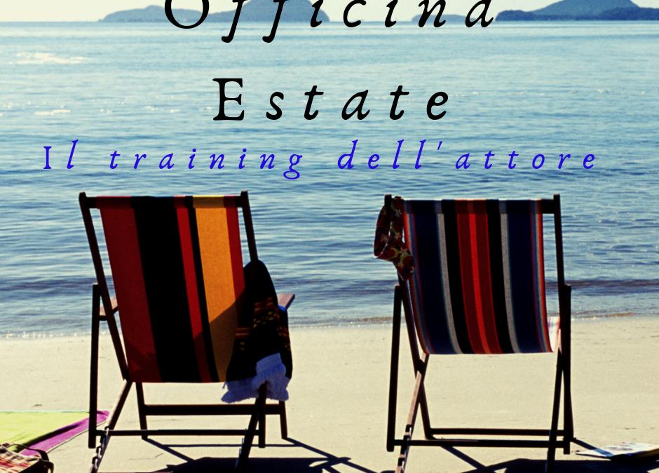 Officina Estate . . . Il Training dell'Attore